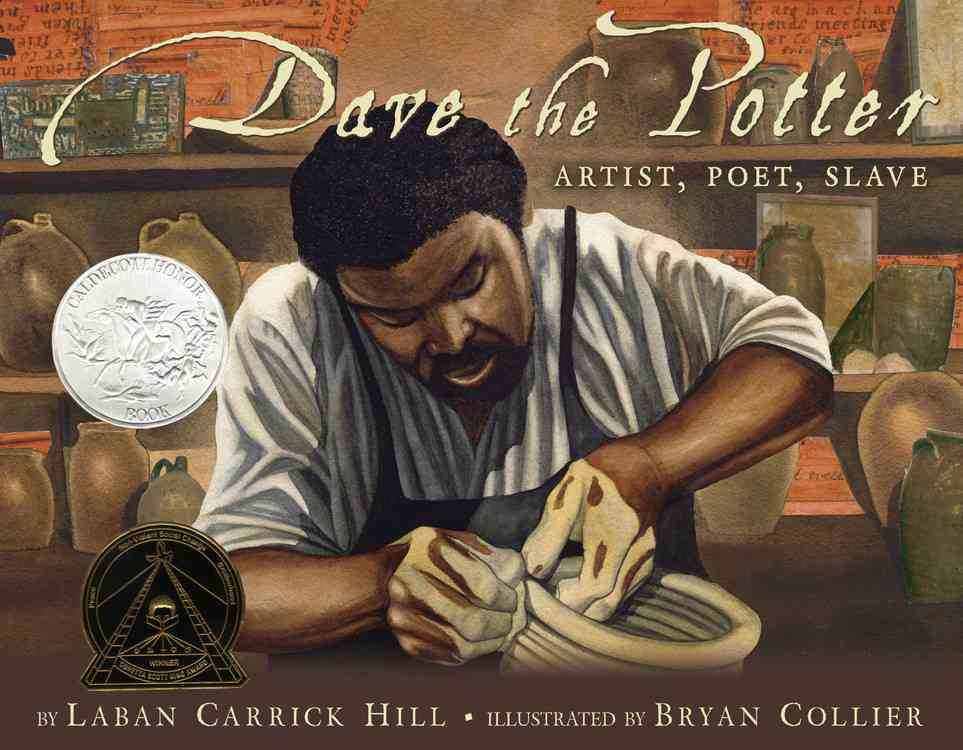 Dave the Potter By Hill, Laban Carrick/ Collier, Bryan (ILT)