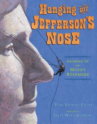 Hanging Off Jefferson's Nose By Coury, Tina Nichols/ Comport, Sally Wern (ILT)